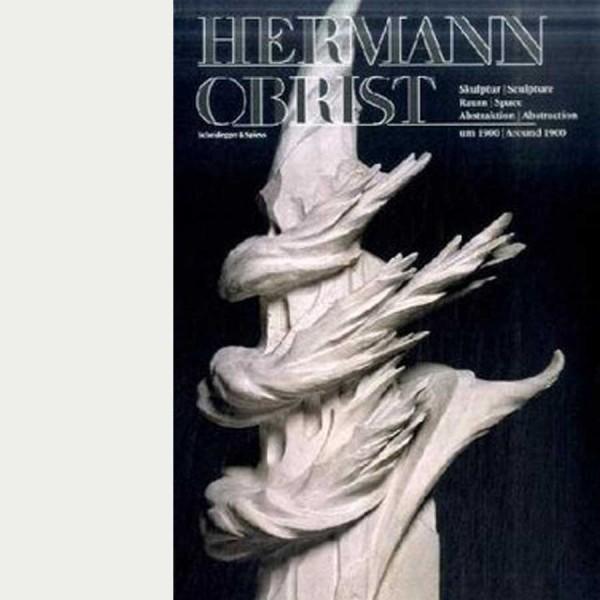 Hermann Obrist. Skulptur Raum Abstraktion um 1900