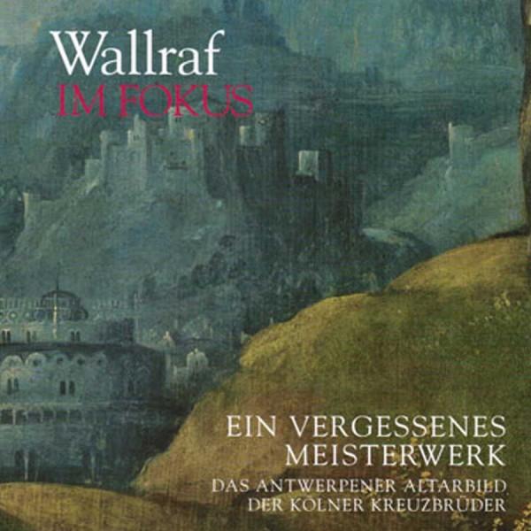 Altarbild Köln. Ein vergessenes Meisterwerk