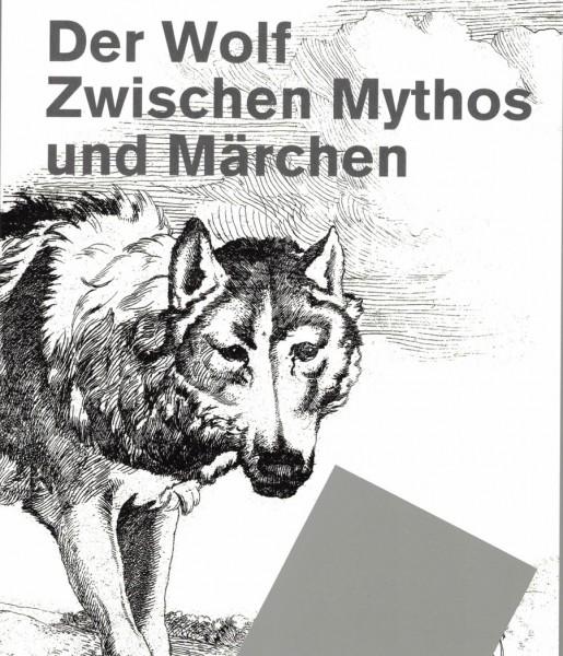 Der Wolf - Zwischen Mythos und Märchen