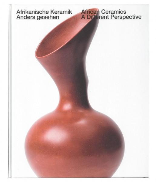 Anders gesehen. Afrikanische Keramik