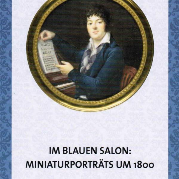 Im Blauen Salon: Miniaturporträts um 1800