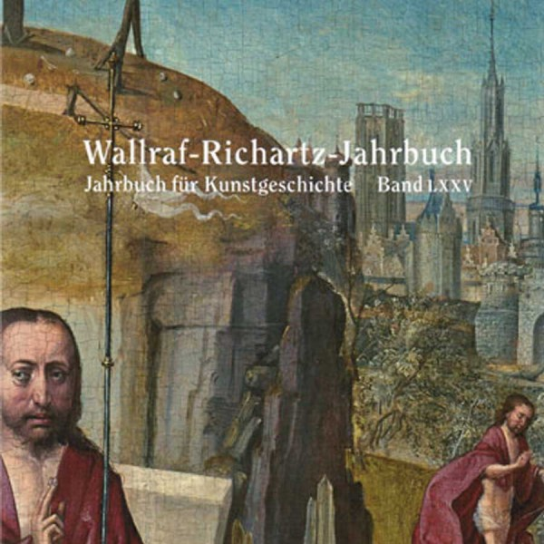 Wallraf-Richartz-Jahrbuch LXXV, 2014