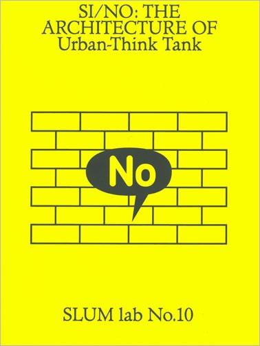 SI/NO. The architecture of Urban-Think Tank