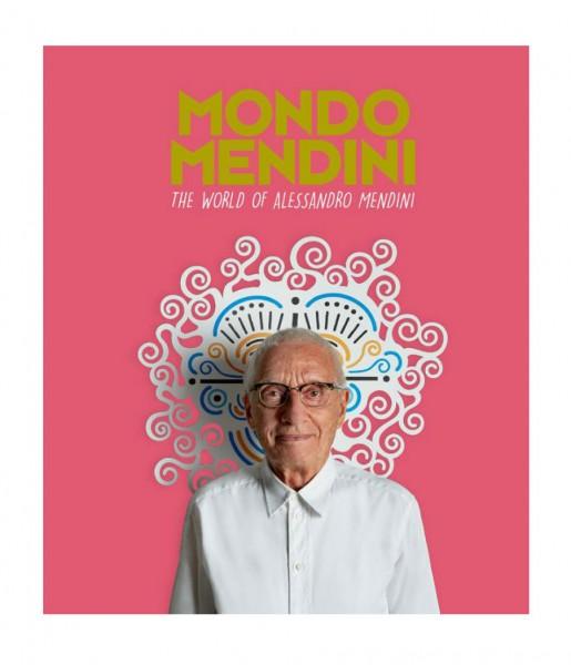 Mondo Mendini. The World of Alessandro Mendini