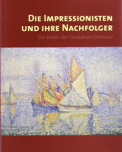 Die Impressionisten und Ihre Nachfolger