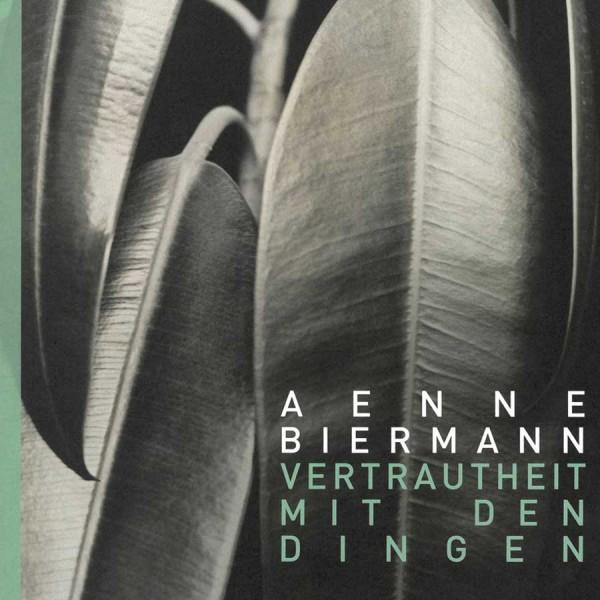 Aenne Biermann - Vertrautheit mit den Dingen Magazin