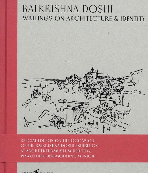 Doshi, Balkrishna.Writings on Architecture & Identity