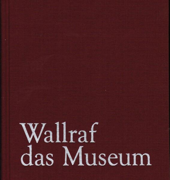 Wallraf das Museum - Museumsführer
