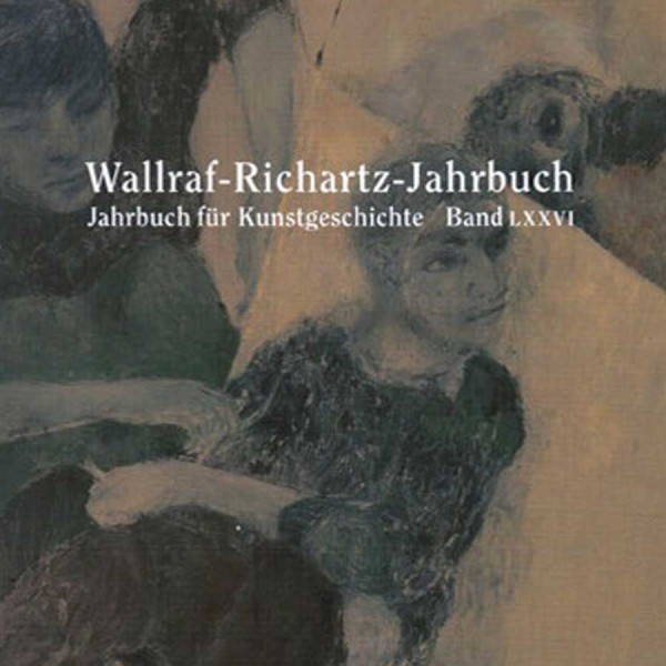 Wallraf-Richartz-Jahrbuch LXXVI, 2015