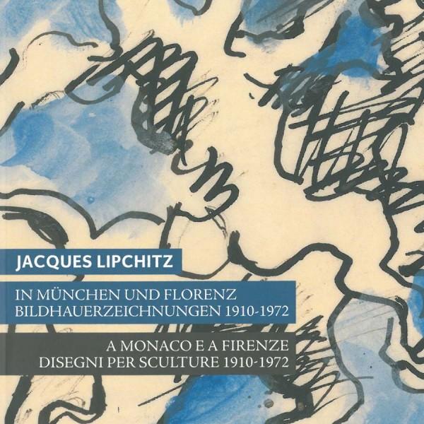 Jacques Lipchitz. Zeichnungen 1910 - 1972