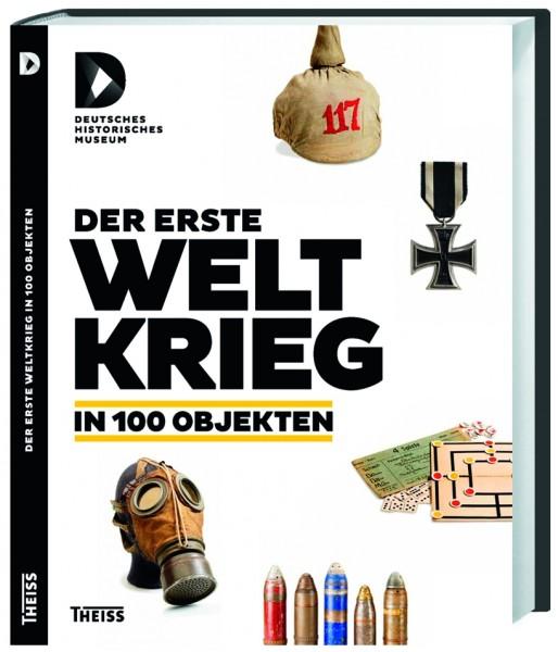Der 1. Weltkrieg in 100 Objekten