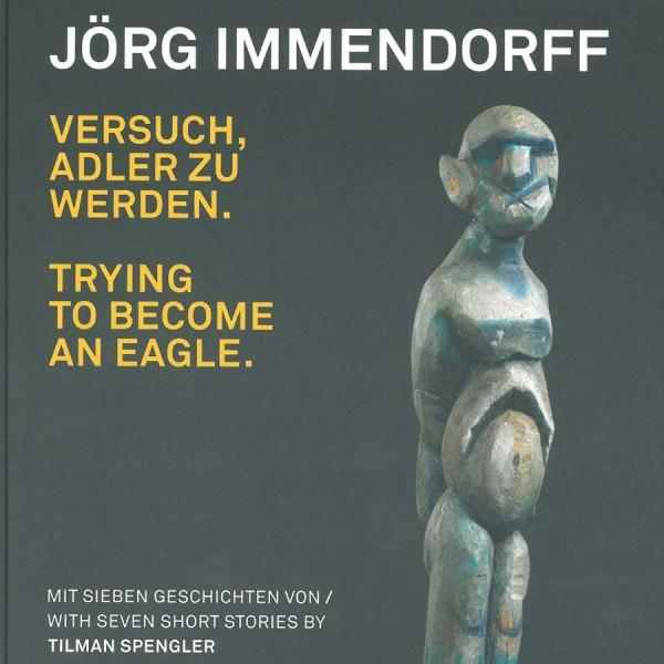 Jörg Immendorff, Versuch Adler zu werden