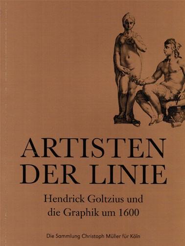 Artisten der Linie. Hendrick Goltzius und die Graphik