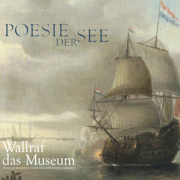 Poesie der See | Wallraf Richartz Museum
