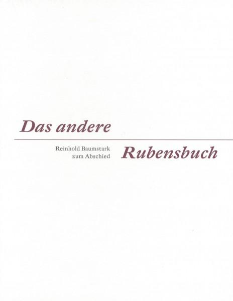 Das andere Rubensbuch - Festschrift Prof. Baumstark