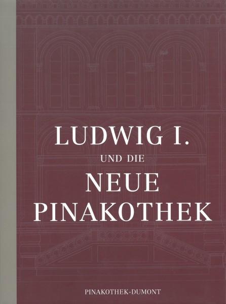 Ludwig I. und die Neue Pinakothek