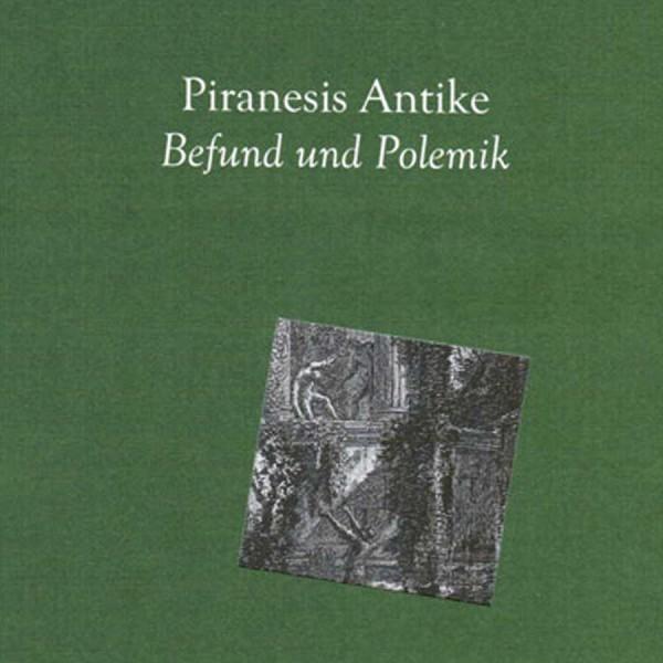 Piranesis Antike. Der ungewisse Blick Band 12