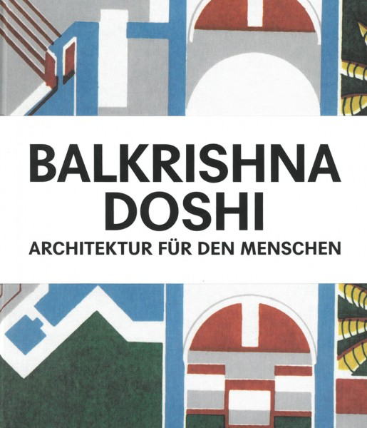 Doshi, Balkrishna. Architektur für den Menschen