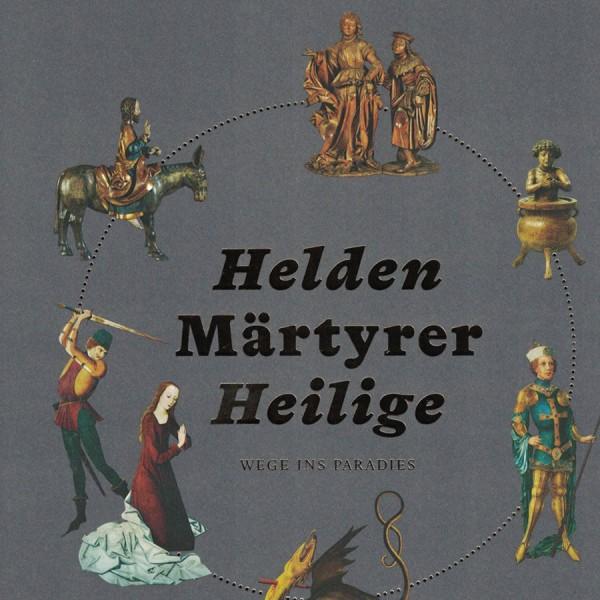 Helden Märtyrer Heilige Germanisches Nationalmuseum Nürnberg