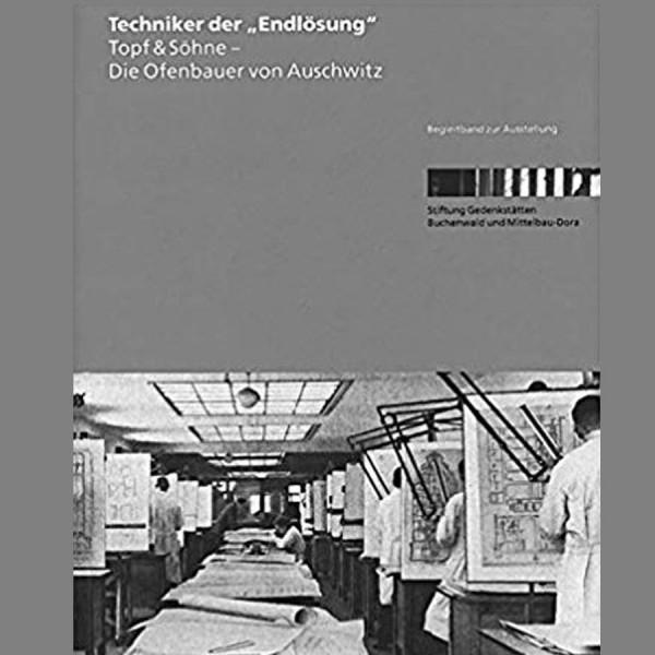 Topf & Söhne - Techniker der Endlösung