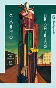 Giorgio de Chirico. Magie der Moderne