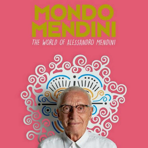 Mondo Mendini. The World of Alessandro Mendini