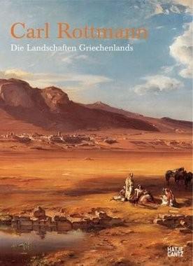 Carl Rottmann - Die Landschaften Griechenlands