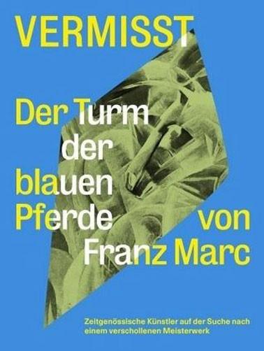 Vermisst. Der Turm der blauen Pferde von Franz Marc