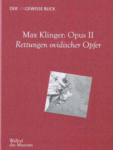 Max Klinger: Opus II - Rettungen ovidischer Opfer