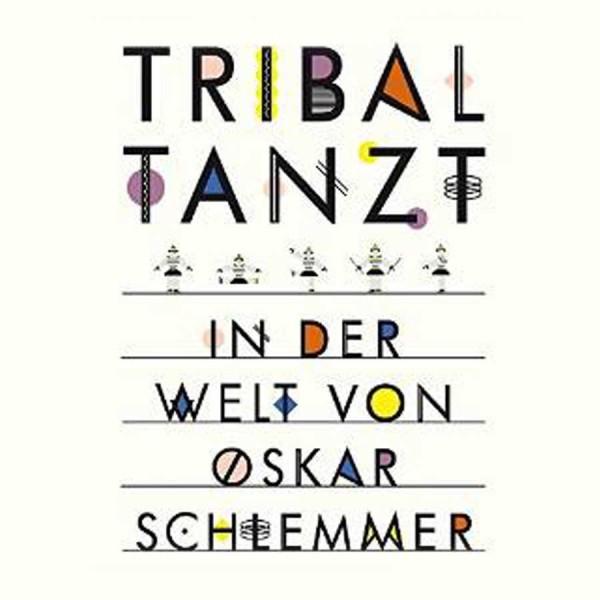 Tribal tanzt, Kinderbuch Oskar Schlemmer