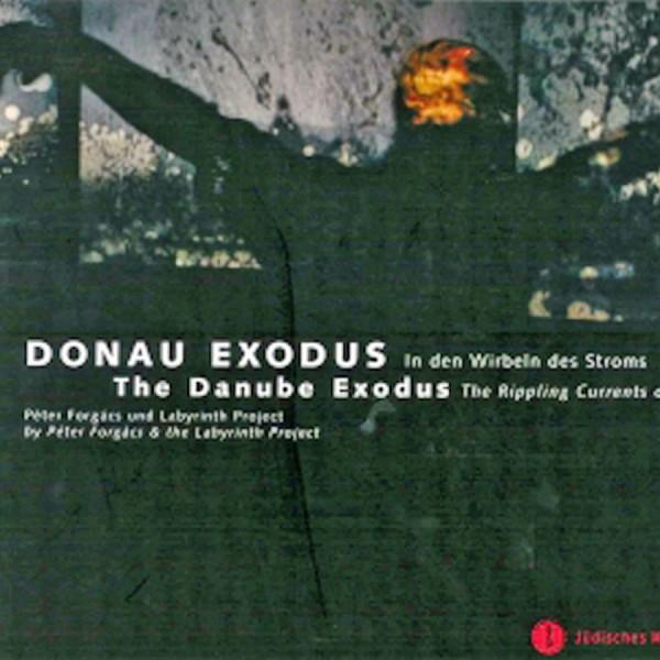 Donau Exodus. In den Wirbeln des Stroms