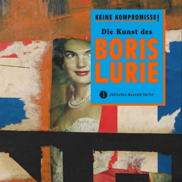 Keine Kompromisse! Die Kunst des Boris Lurie