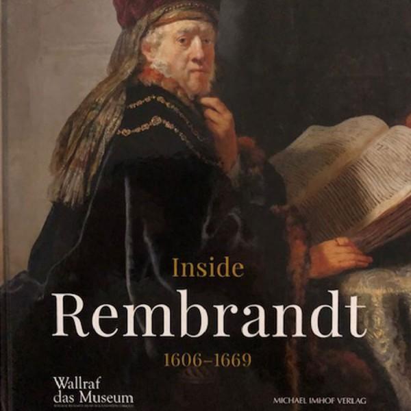 Inside Rembrandt. 1606 - 1669