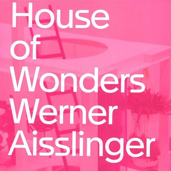 Werner Aisslinger. House of Wonders