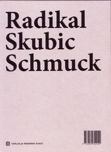 Radikal. Peter Skubic. Schmuck