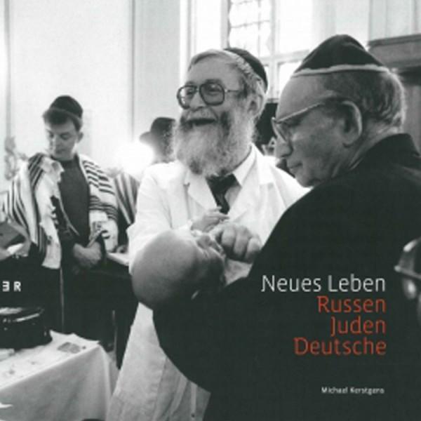 Neues Leben. Russen – Juden – Deutsche