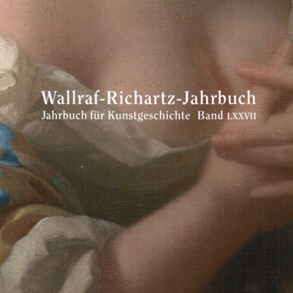 Wallraf-Richartz Jahrbuch LXXVII, 2016