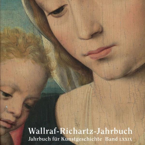 Wallraf-Richartz-Jahrbuch LXXIX 79/2018