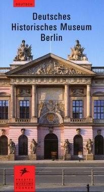 Deutsches Historisches Museum Kurzführer