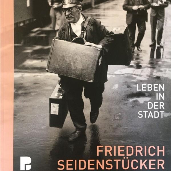 Friedrich Seidenstücker - Leben in der Stadt